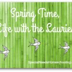 Spring Time, Life with the Lauries